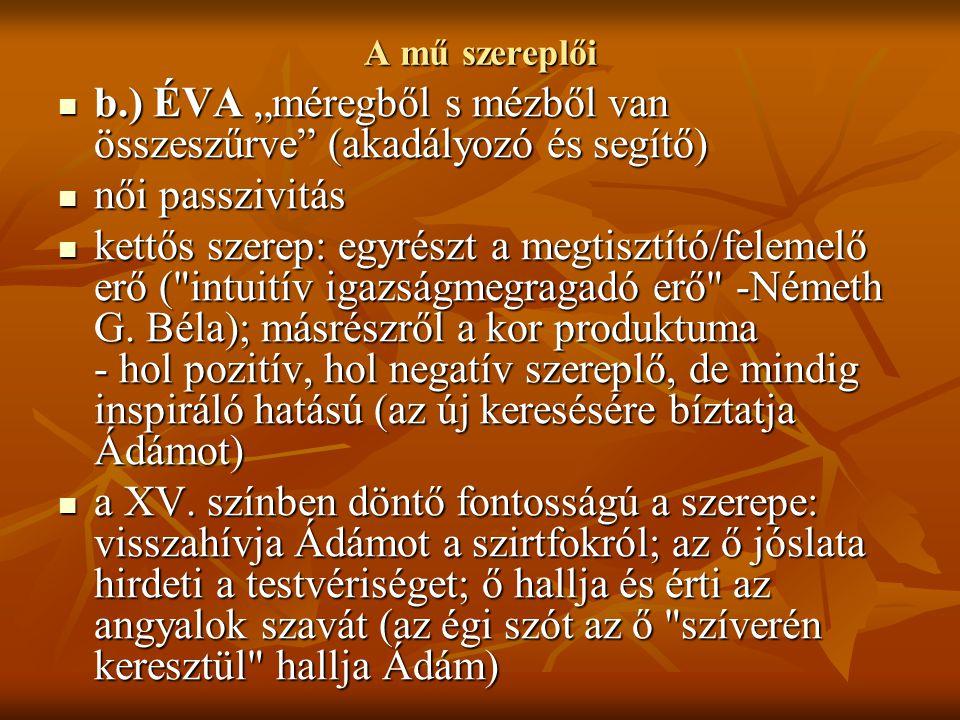 """b.) ÉVA """"méregből s mézből van összeszűrve (akadályozó és segítő)"""