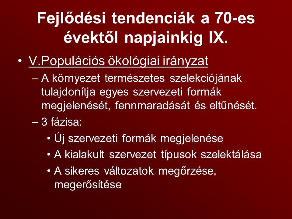 Fejlődési tendenciák a 70-es évektől napjainkig IX.