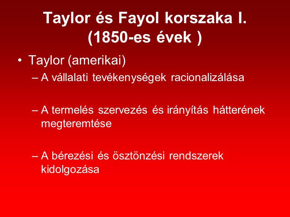 Taylor és Fayol korszaka I. (1850-es évek )