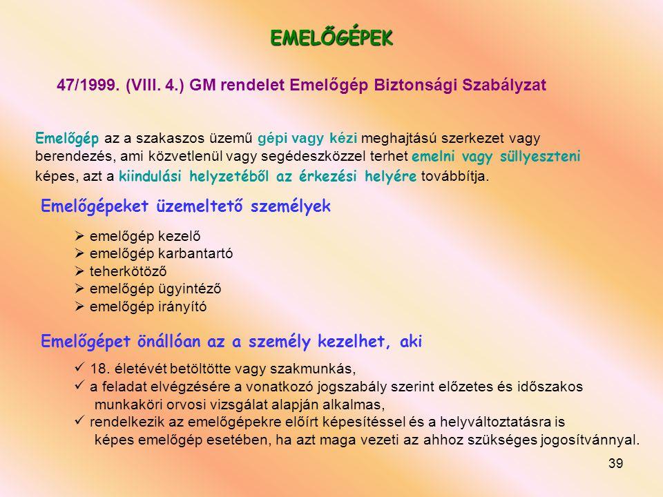 47/1999. (VIII. 4.) GM rendelet Emelőgép Biztonsági Szabályzat