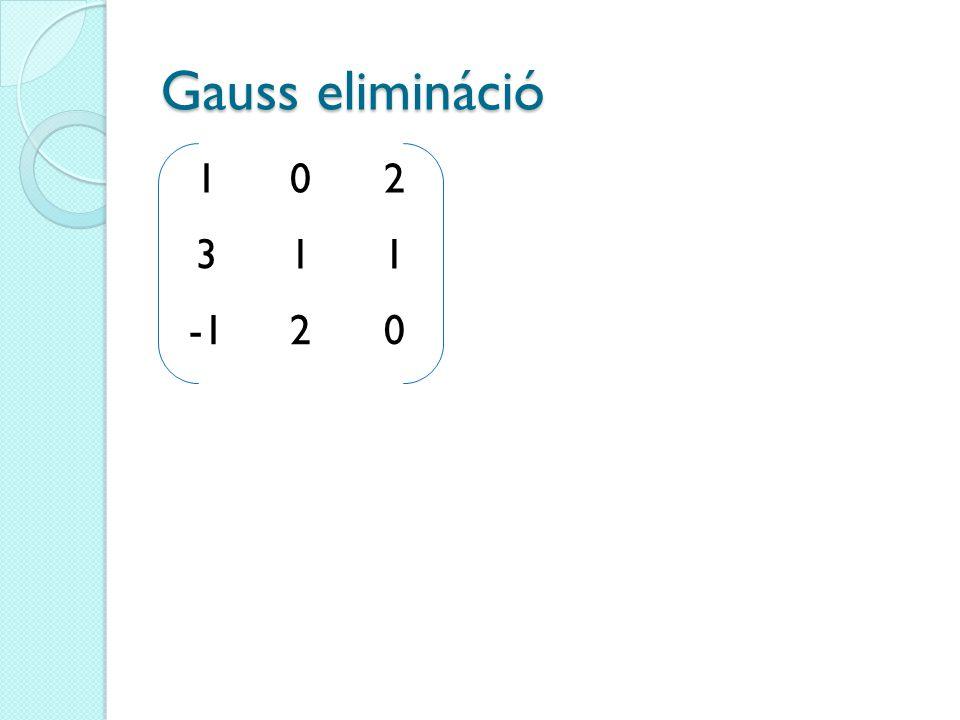 Gauss elimináció 1 2 3 -1