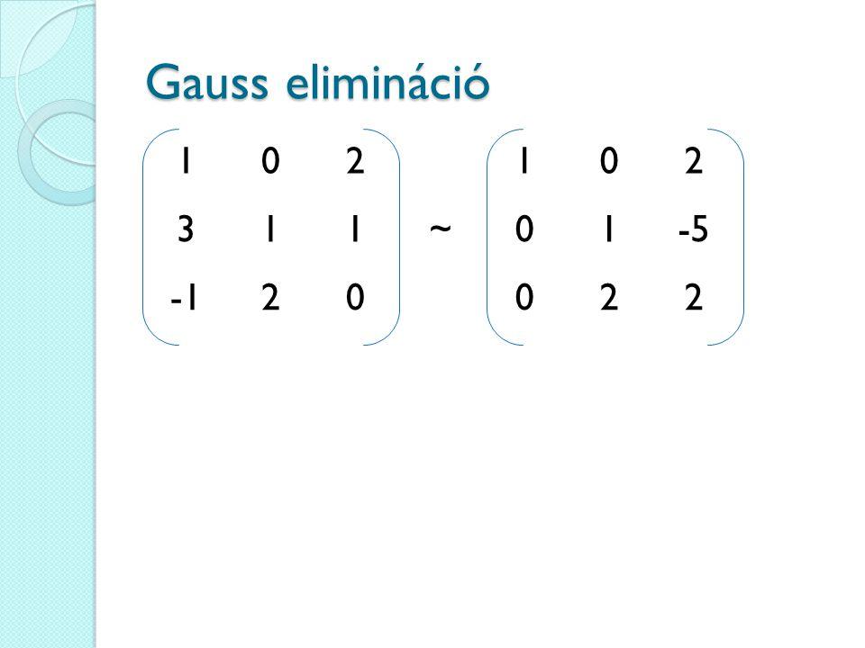 Gauss elimináció 1 2 3 ~ -5 -1