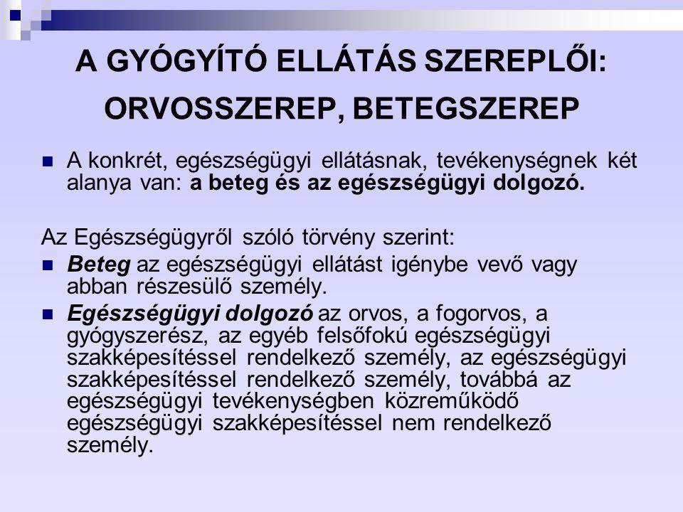 A GYÓGYÍTÓ ELLÁTÁS SZEREPLŐI: ORVOSSZEREP, BETEGSZEREP