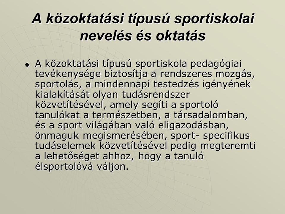 A közoktatási típusú sportiskolai nevelés és oktatás