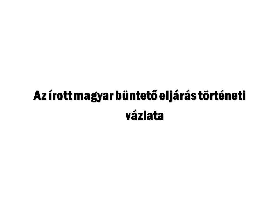 Az írott magyar büntető eljárás történeti
