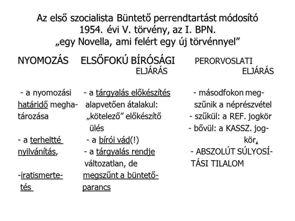 NYOMOZÁS ELSŐFOKÚ BÍRÓSÁGI PERORVOSLATI ELJÁRÁS ELJÁRÁS