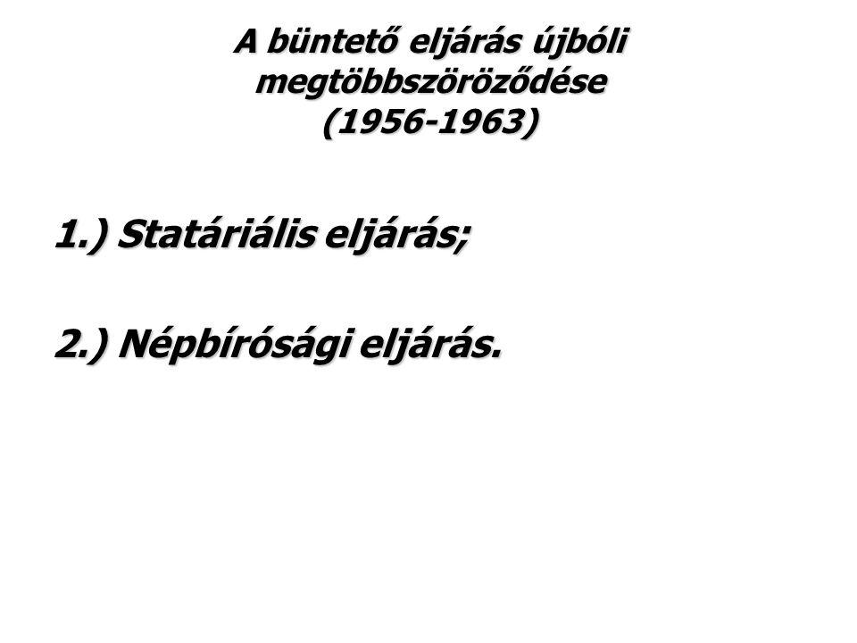 A büntető eljárás újbóli megtöbbszöröződése (1956-1963)