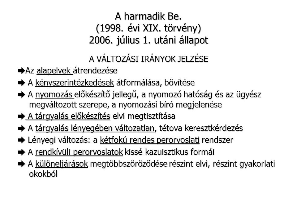 A harmadik Be. (1998. évi XIX. törvény) 2006. július 1. utáni állapot