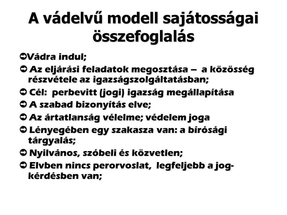 A vádelvű modell sajátosságai összefoglalás