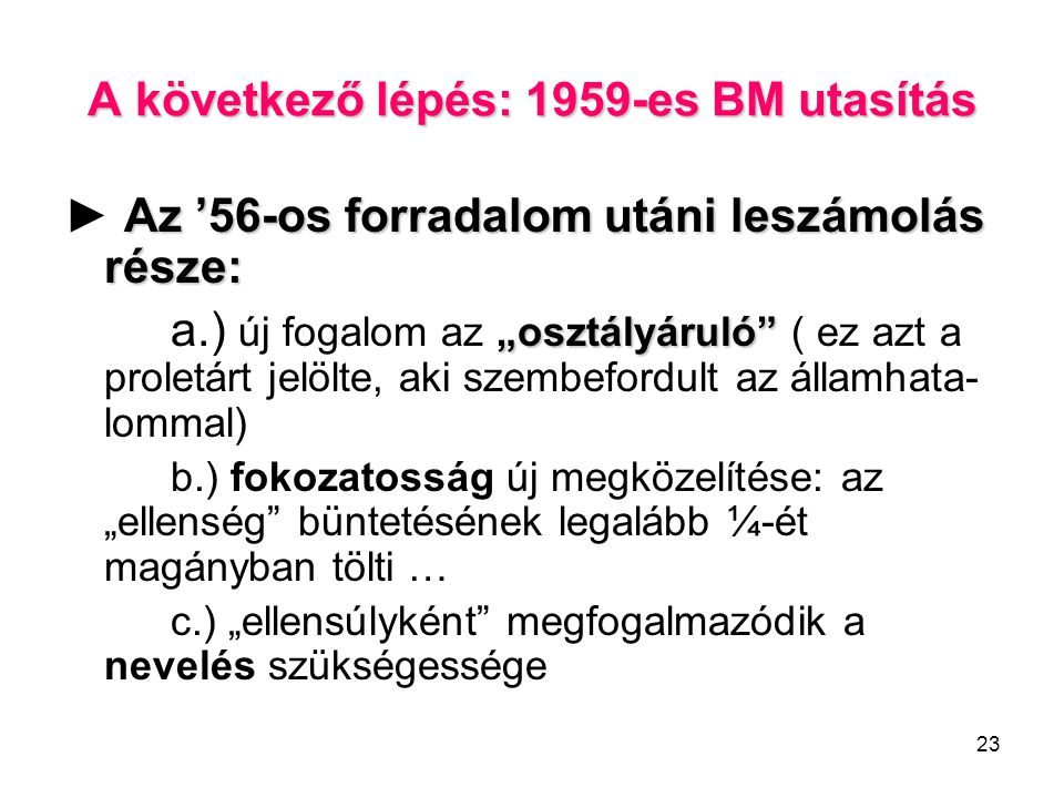A következő lépés: 1959-es BM utasítás