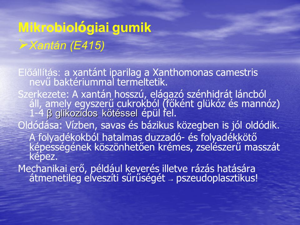 Mikrobiológiai gumik Xantán (E415)
