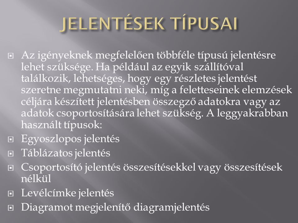 JELENTÉSEK TÍPUSAI