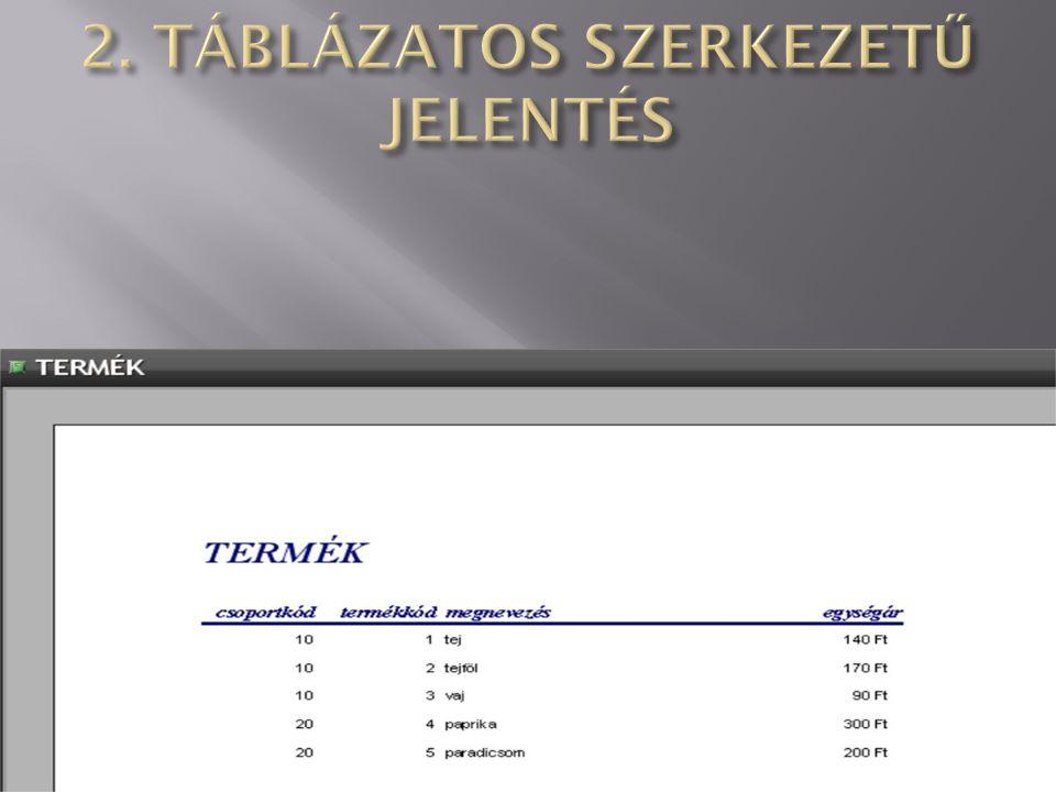 2. TÁBLÁZATOS SZERKEZETŰ JELENTÉS
