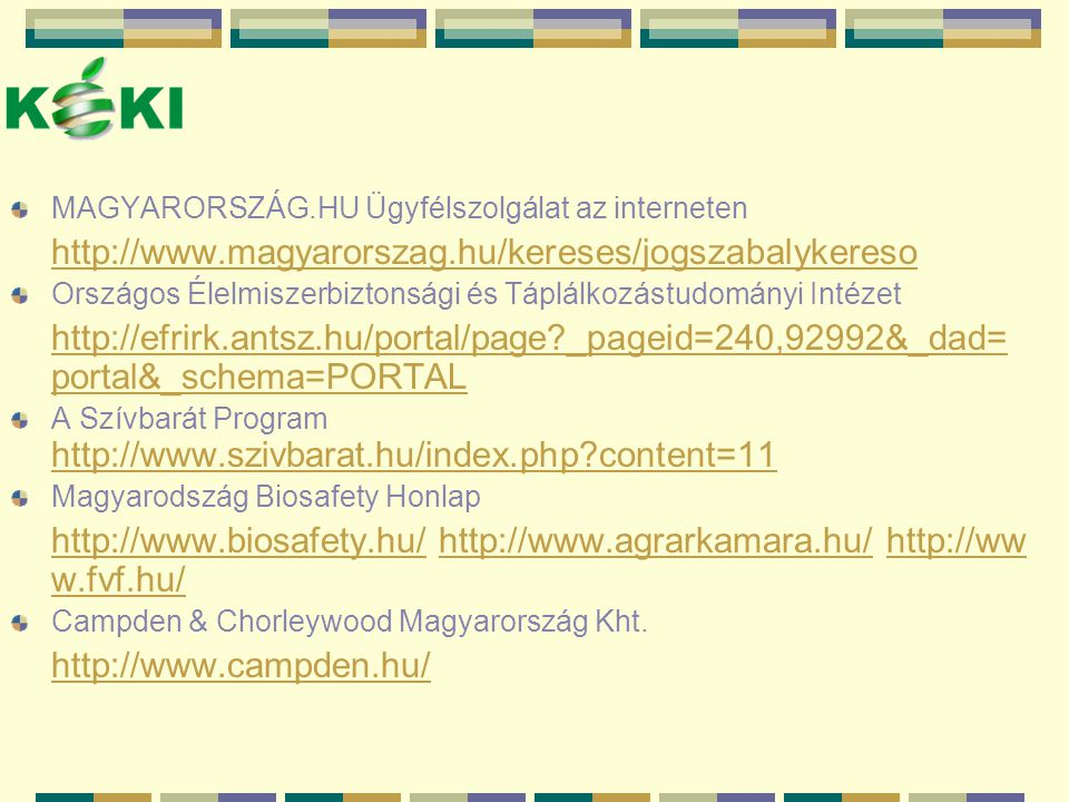 http://www.biosafety.hu/ http://www.agrarkamara.hu/ http://www.fvf.hu/