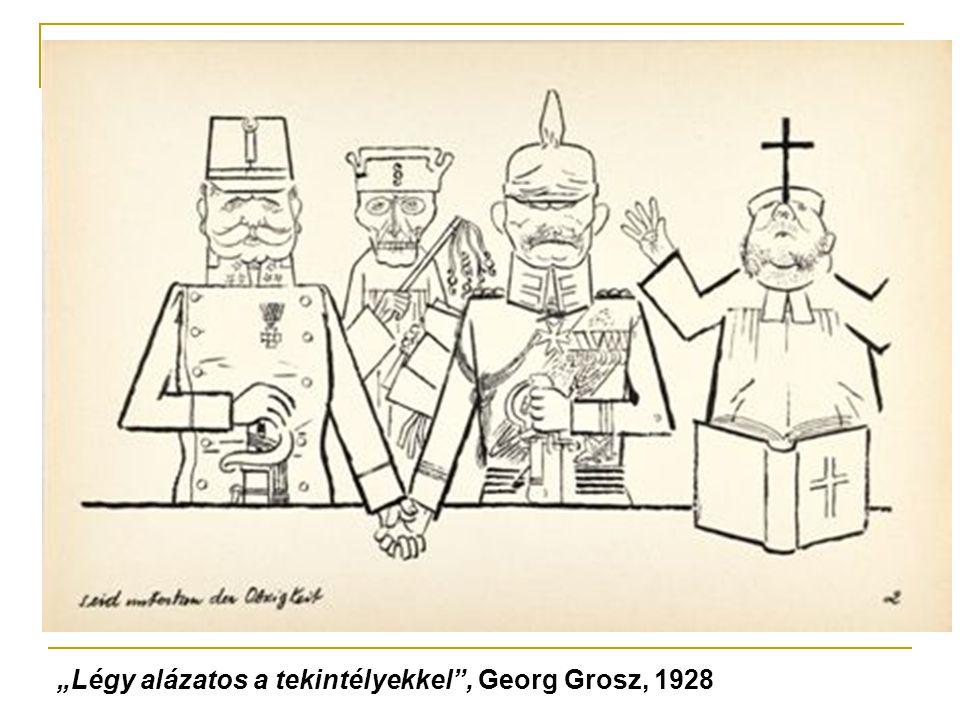 """""""Légy alázatos a tekintélyekkel , Georg Grosz, 1928"""