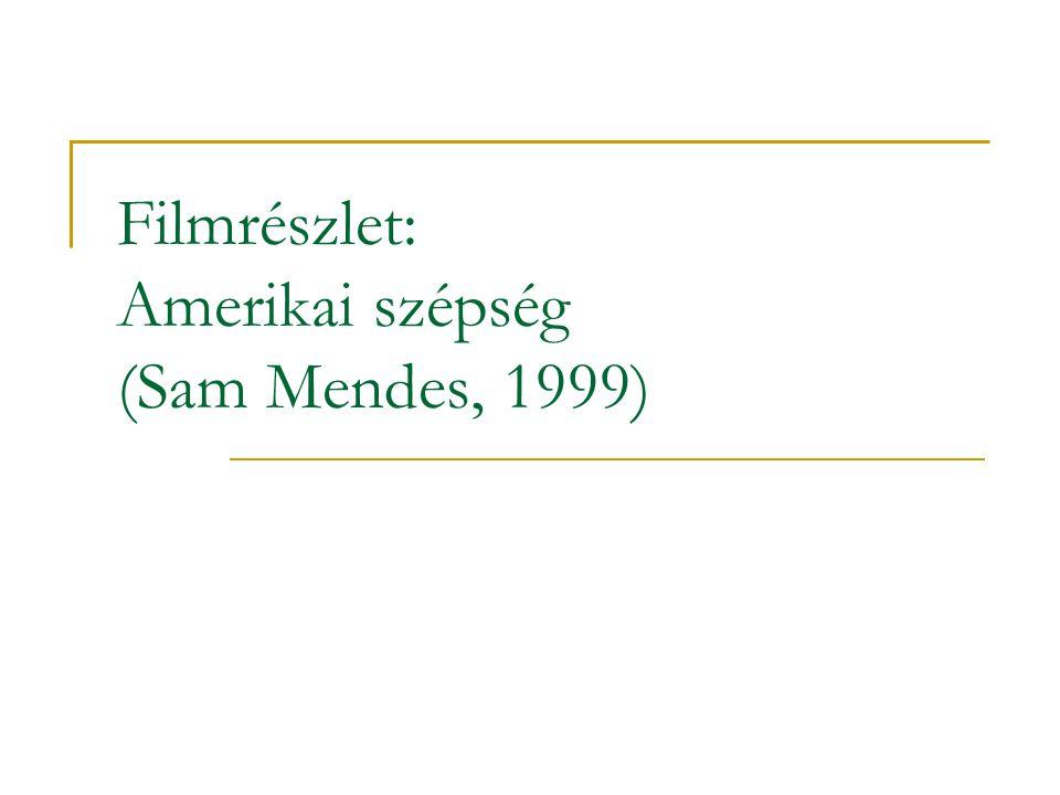 Filmrészlet: Amerikai szépség (Sam Mendes, 1999)