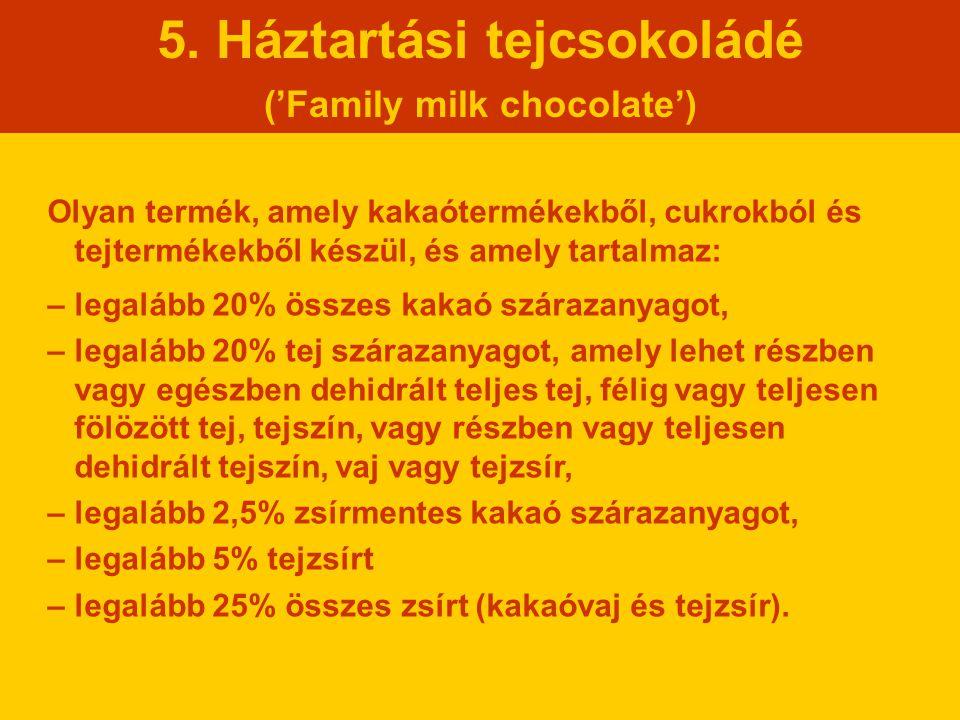 5. Háztartási tejcsokoládé ('Family milk chocolate')