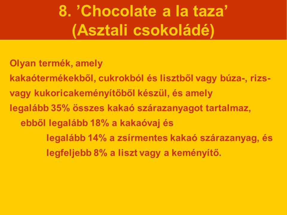 8. 'Chocolate a la taza' (Asztali csokoládé)