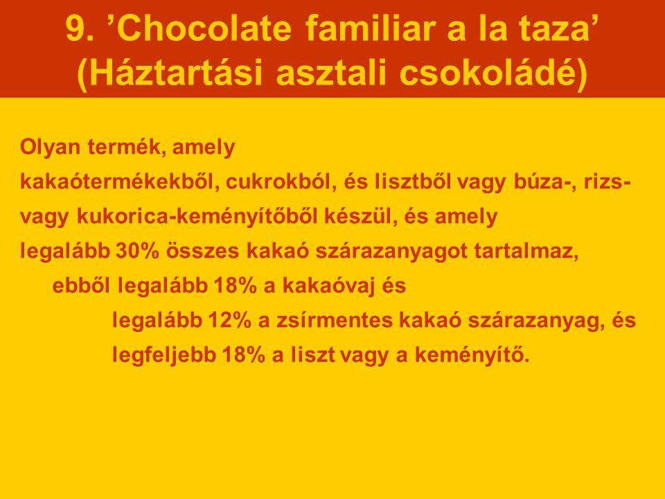 9. 'Chocolate familiar a la taza' (Háztartási asztali csokoládé)