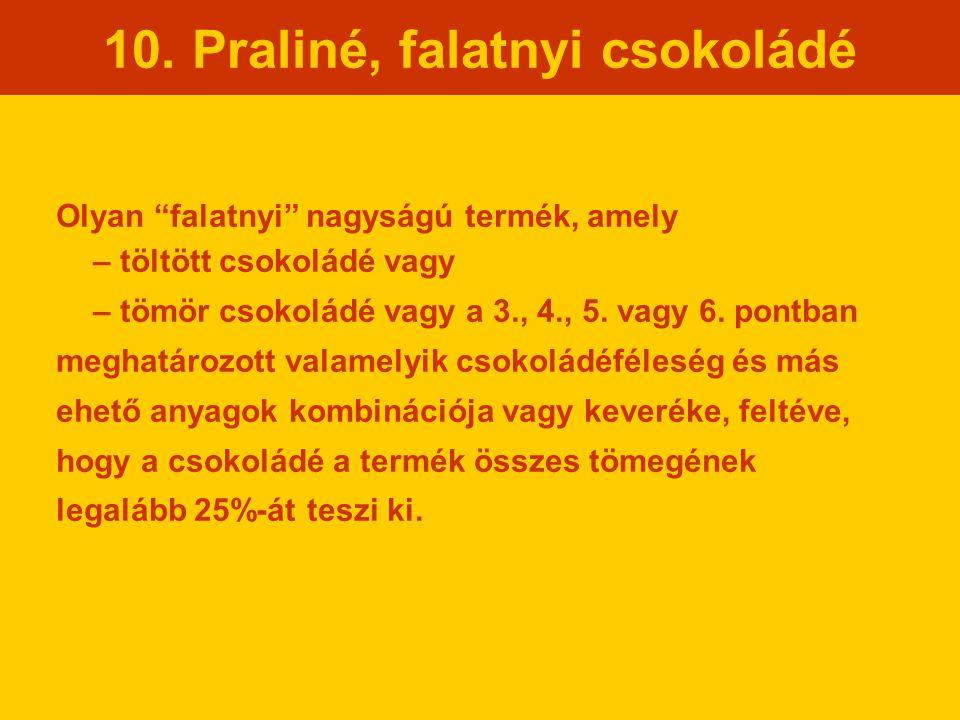 10. Praliné, falatnyi csokoládé
