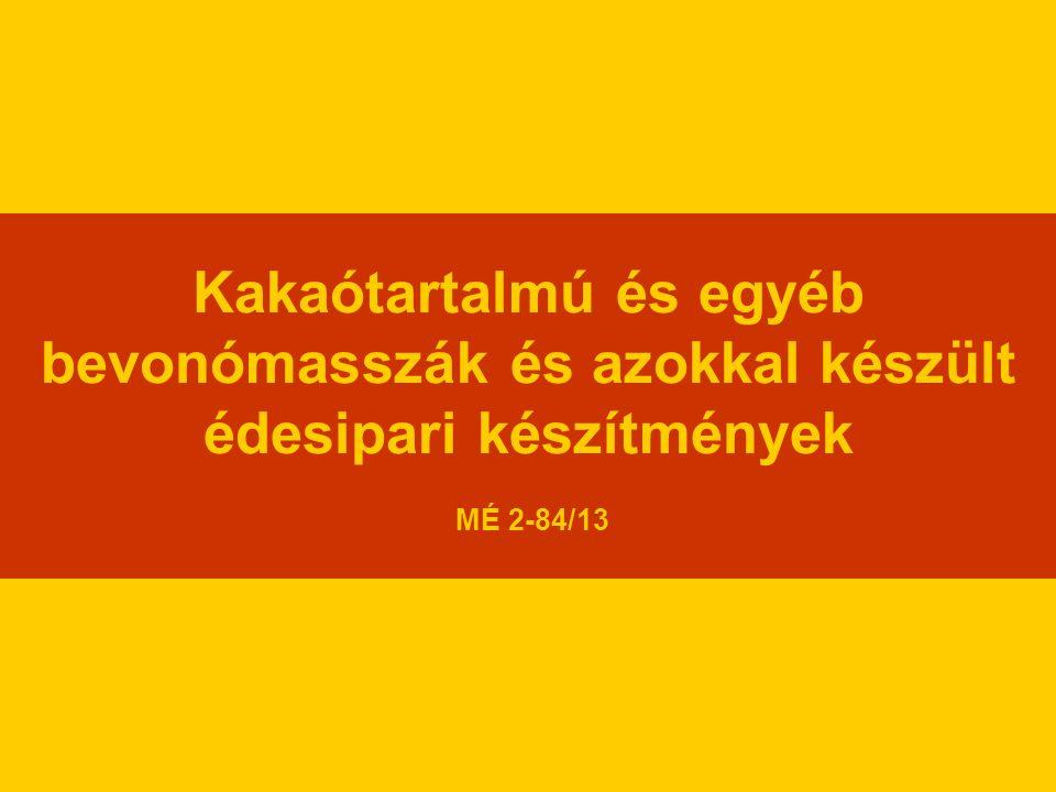 Kakaótartalmú és egyéb bevonómasszák és azokkal készült édesipari készítmények MÉ 2-84/13