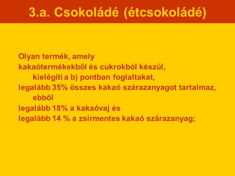 3.a. Csokoládé (étcsokoládé)