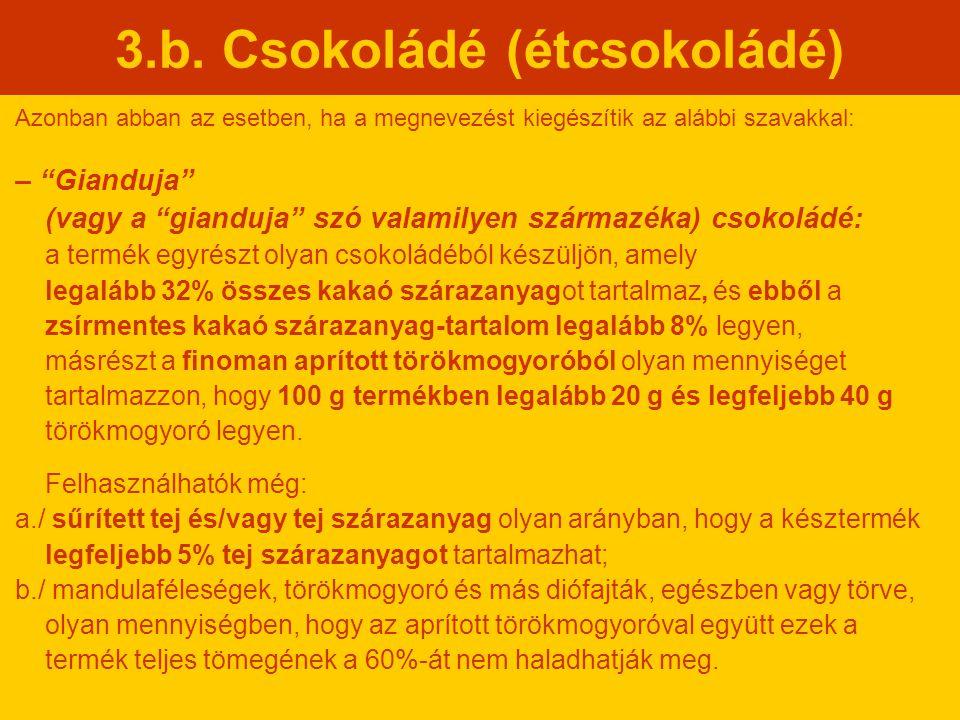 3.b. Csokoládé (étcsokoládé)