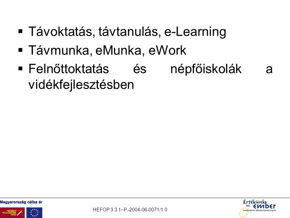 Távoktatás, távtanulás, e-Learning Távmunka, eMunka, eWork