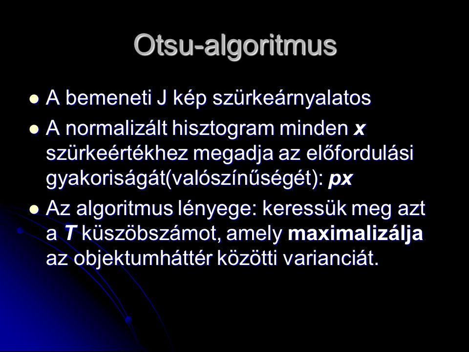Otsu-algoritmus A bemeneti J kép szürkeárnyalatos