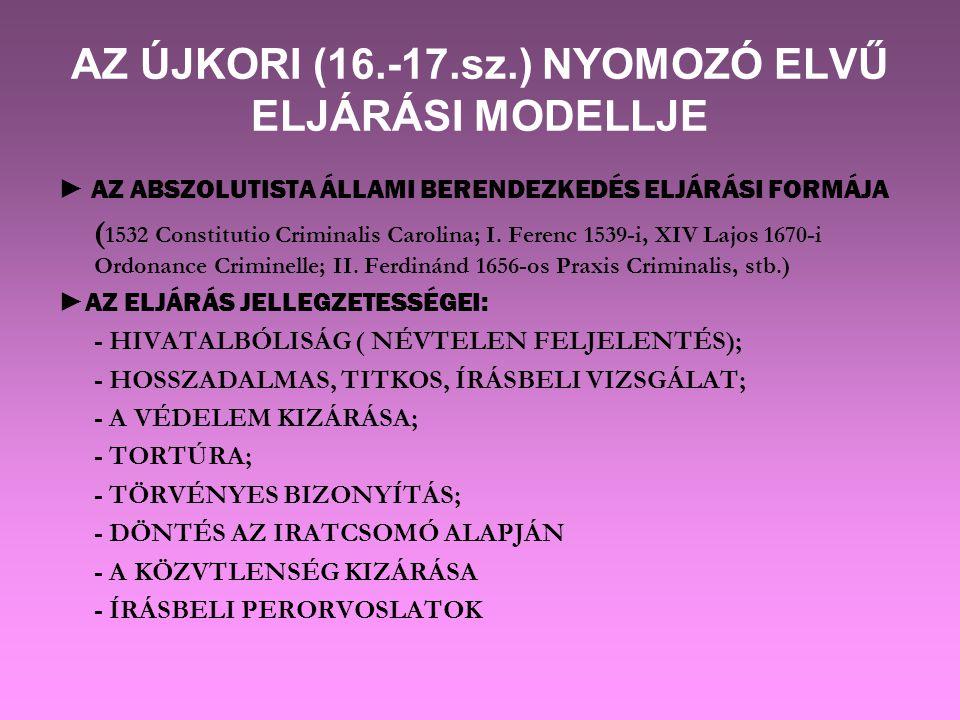 AZ ÚJKORI (16.-17.sz.) NYOMOZÓ ELVŰ ELJÁRÁSI MODELLJE