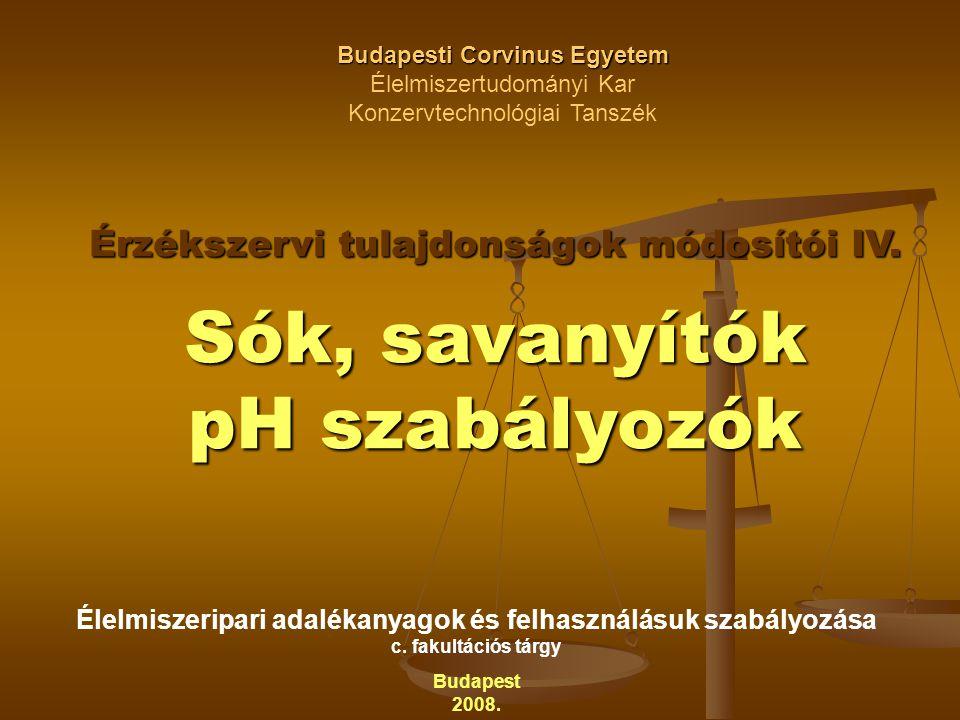 Budapesti Corvinus Egyetem Érzékszervi tulajdonságok módosítói IV.