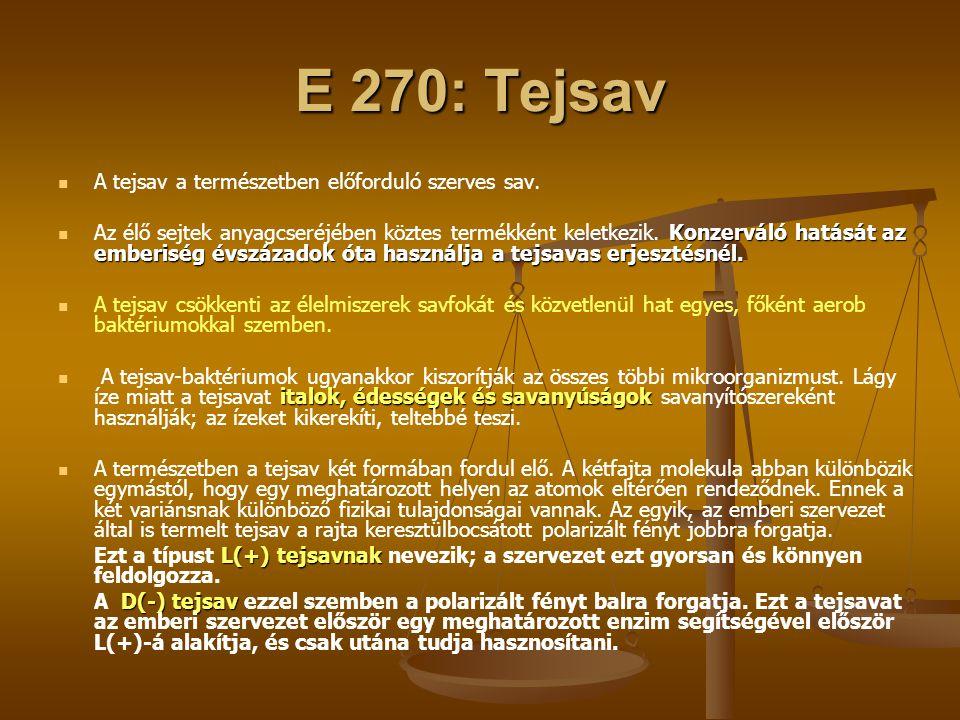 E 270: Tejsav A tejsav a természetben előforduló szerves sav.