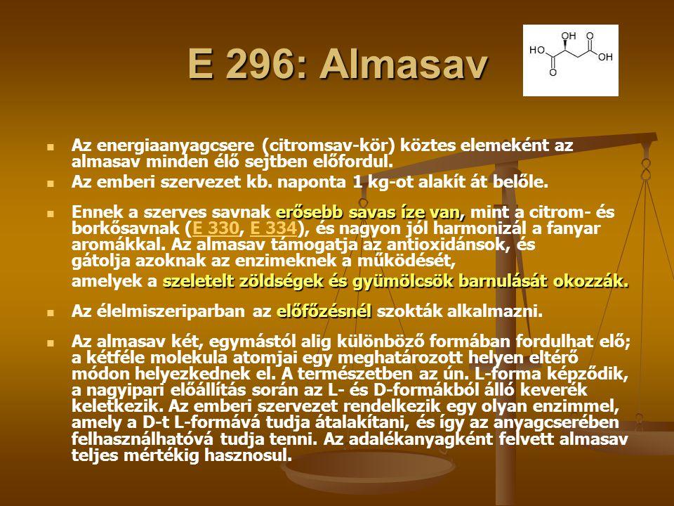 E 296: Almasav Az energiaanyagcsere (citromsav-kör) köztes elemeként az almasav minden élő sejtben előfordul.