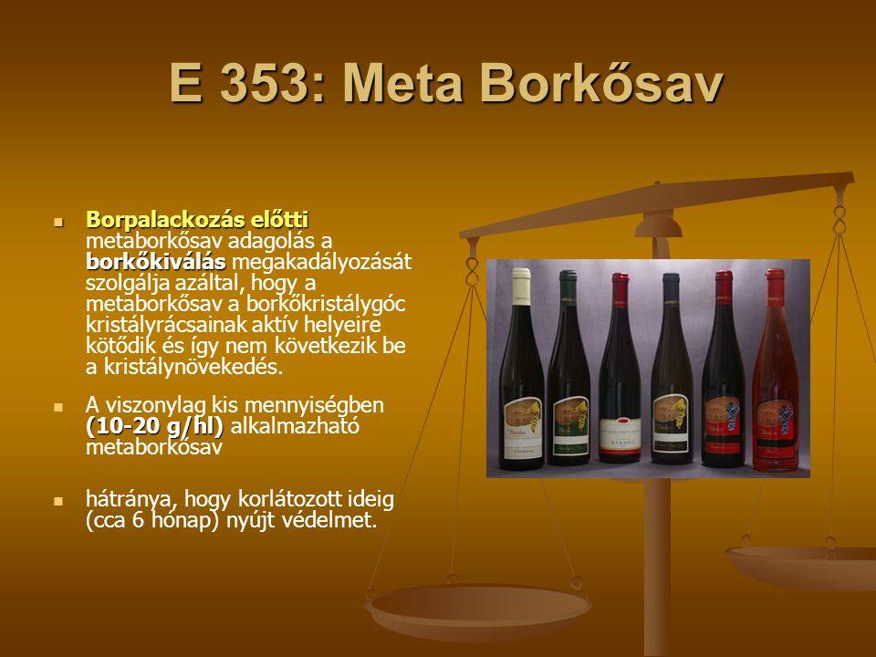 E 353: Meta Borkősav