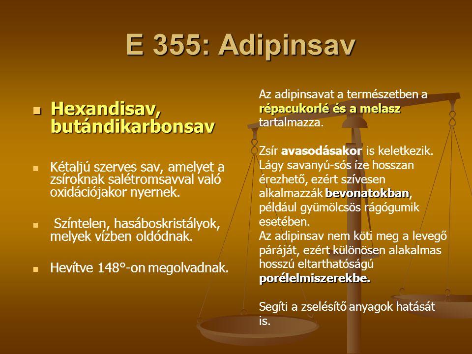 E 355: Adipinsav Hexandisav, butándikarbonsav