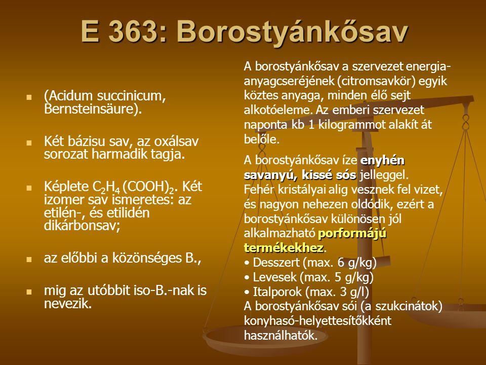 E 363: Borostyánkősav (Acidum succinicum, Bernsteinsäure).