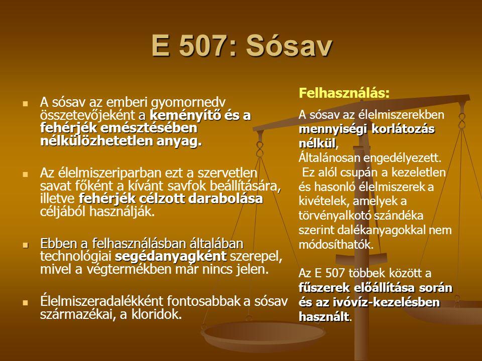 E 507: Sósav Felhasználás: