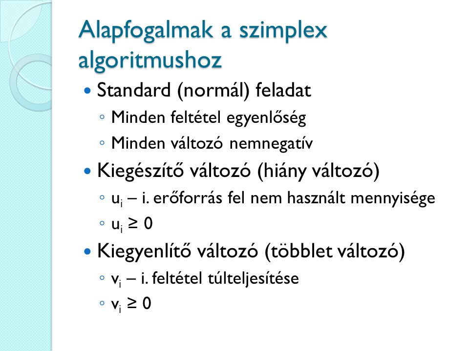 Alapfogalmak a szimplex algoritmushoz