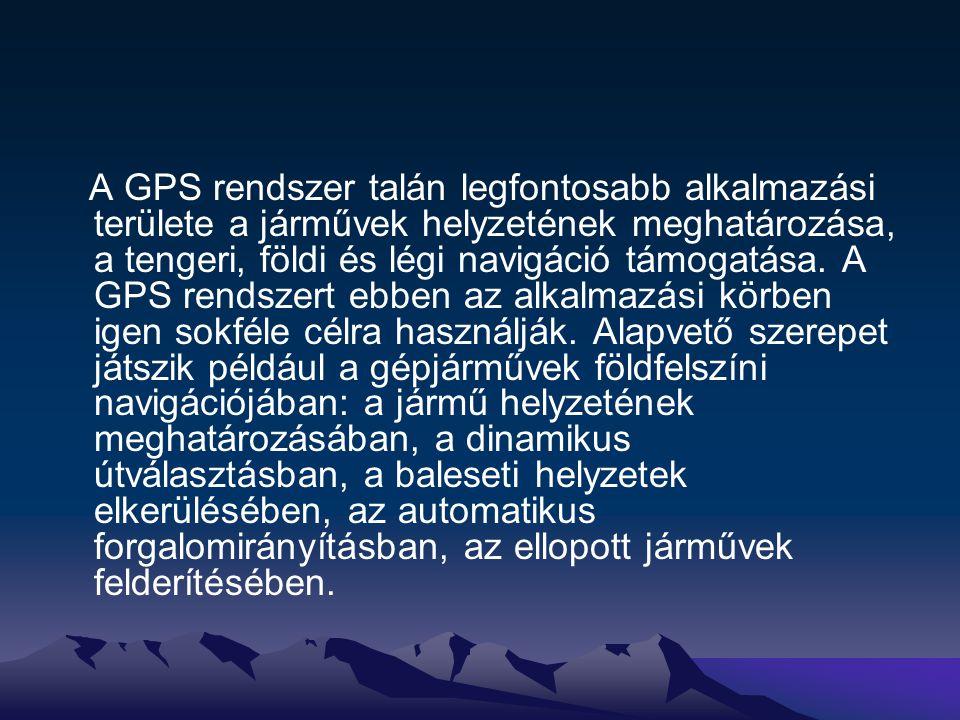 A GPS rendszer talán legfontosabb alkalmazási területe a járművek helyzetének meghatározása, a tengeri, földi és légi navigáció támogatása.