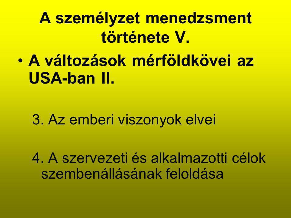A személyzet menedzsment története V.