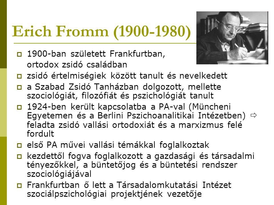 Erich Fromm (1900-1980) 1900-ban született Frankfurtban,