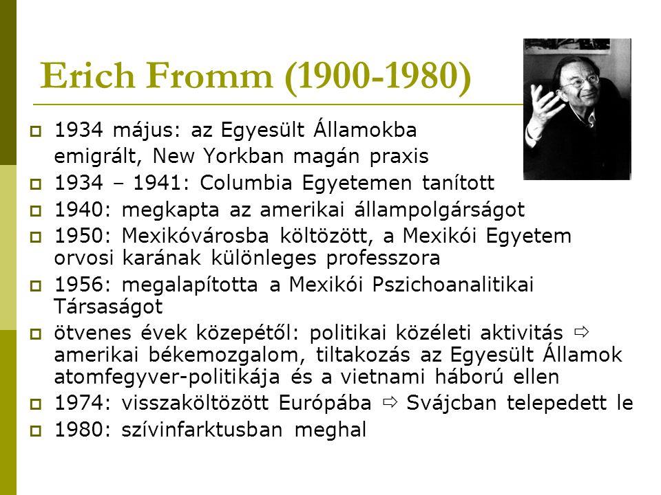 Erich Fromm (1900-1980) 1934 május: az Egyesült Államokba