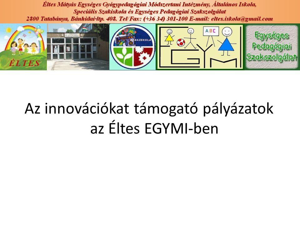 Az innovációkat támogató pályázatok az Éltes EGYMI-ben