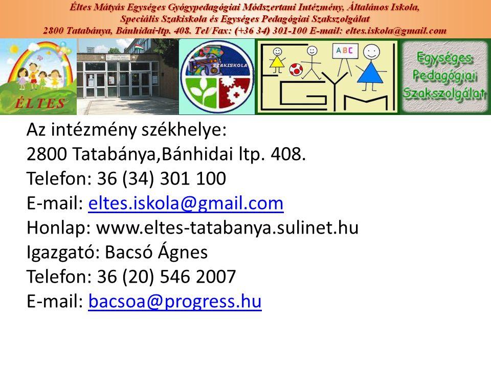 Az intézmény székhelye: 2800 Tatabánya,Bánhidai ltp. 408