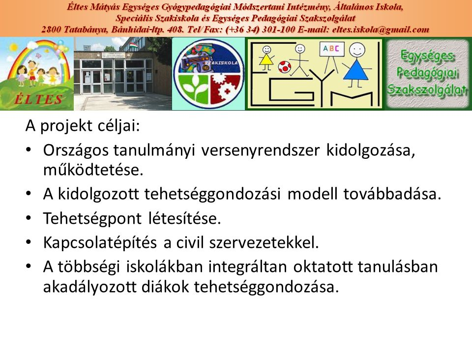 A projekt céljai: Országos tanulmányi versenyrendszer kidolgozása, működtetése. A kidolgozott tehetséggondozási modell továbbadása.