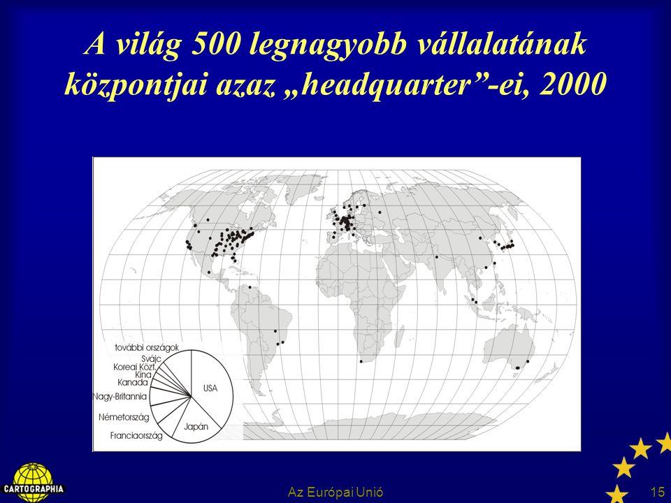 """A világ 500 legnagyobb vállalatának központjai azaz """"headquarter -ei, 2000"""