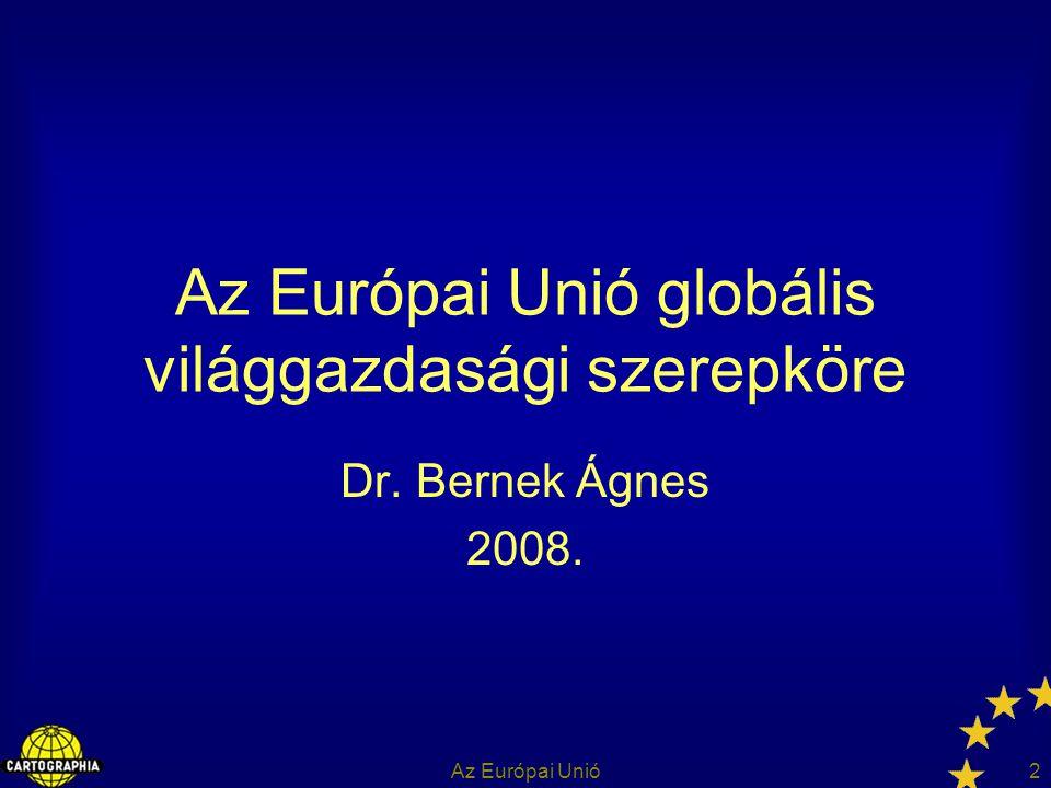 Az Európai Unió globális világgazdasági szerepköre