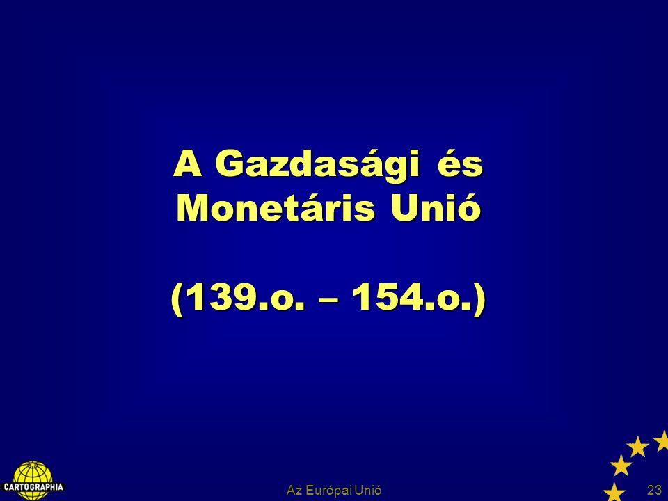 A Gazdasági és Monetáris Unió (139.o. – 154.o.)