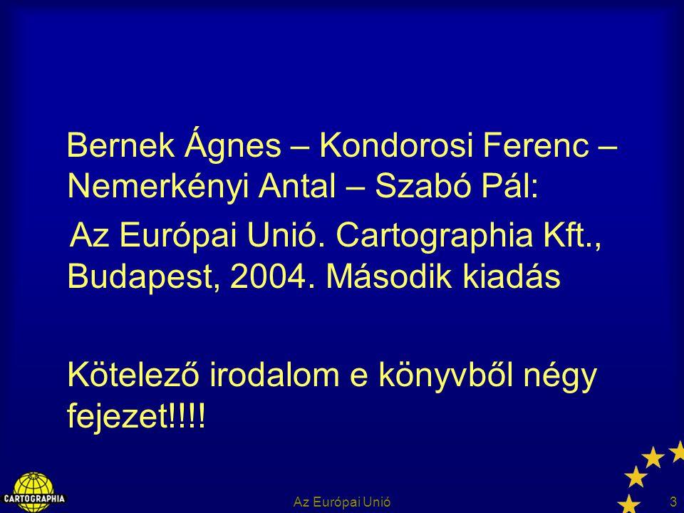 Az Európai Unió. Cartographia Kft., Budapest, 2004. Második kiadás