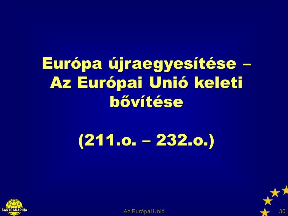 Európa újraegyesítése – Az Európai Unió keleti bővítése (211. o. – 232